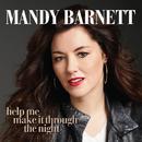 Help Me Make It Through The Night/Mandy Barnett