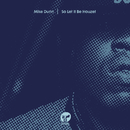 So Let It Be Houze!/Mike Dunn