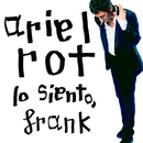 Lo siento, Frank/Ariel Rot