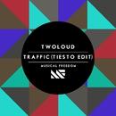 Traffic (Tiësto Edit)/twoloud
