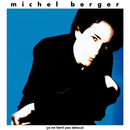 Ça ne tient pas debout (Remasterisé en 2002) [Edition Deluxe]/Michel Berger