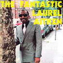 The Fantastic Laurel Aitken (Deluxe)/Laurel Aitken