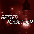 Better Together/Fiona
