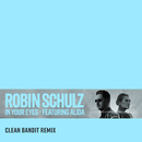 In Your Eyes (feat. Alida) [Clean Bandit Remix]/Robin Schulz