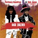 Back Together (feat. Rick James)/Anthony Hamilton