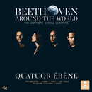 Beethoven Around the World: The Complete String Quartets/Quatuor Ébène