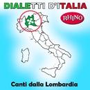 Dialetti d'Italia: Canti dalla Lombardia/Artisti Vari