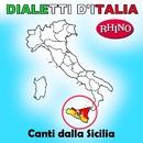Dialetti d'Italia: Canti dalla Sicilia/Artisti Vari