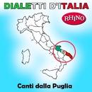 Dialetti d'Italia: Canti dalla Puglia/Artisti Vari