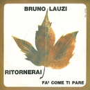 Ritornerai / Fa' come ti pare [Digital 45]/Bruno Lauzi