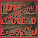 Die! Die! Die!/The Residents