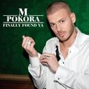 Finally Found Ya [Radio Version] (Radio Version)/M. Pokora