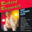 Rart At Komme Hjem/Richard Ragnvald