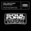 This Is House (Remixes)/John 'Julius' Knight & Roland Clark