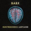 Electrochocs Ladyland/Babx