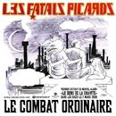 Le combat ordinaire (single)/Fatals Picards