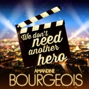 We Don't Need Another Hero (Les stars font leur cinéma)/Amandine Bourgeois