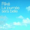 La Journée Sera Belle/Riké