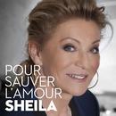 POUR SAUVER L'AMOUR/Sheila