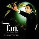 Always The Sun/FM [New Popular Music]