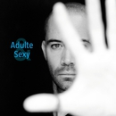 Adulte & sexy (single)/Emmanuel Moire