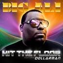 Hit the floor (5 versions) + Burn it up/BIG ALI