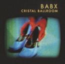 Cristal Ballroom/Babx