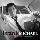 Mes Hommages/Frank Michael