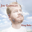 King Baby/Jim Gaffigan