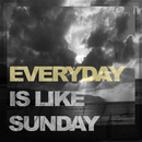 Everyday Is Like Sunday/The Tea Party