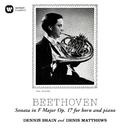 Beethoven: Horn Sonata in F Major, Op. 17/デニス・ブレイン