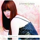 Uneni kaunein - parhaat 2005 - 2011/Johanna Kurkela