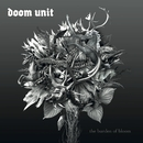 The Burden Of Bloom/Doom Unit