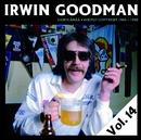 Vain elämää - Kootut levytykset Vol. 14/Irwin Goodman