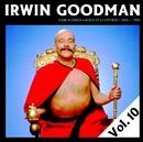 Vain elämää - Kootut levytykset Vol. 10/Irwin Goodman
