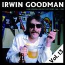 Vain elämää - Kootut levytykset Vol. 13/Irwin Goodman