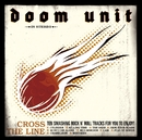 Cross The Line/Doom Unit