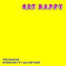 Get Happy (NVDES Edit) [feat. Blu DeTiger]/The Knocks