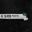 Stand Up/AC Slater
