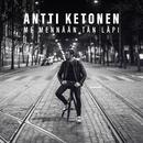Me mennään tän läpi/Antti Ketonen