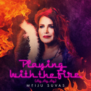 Playing With The Fire (Ay Ay Ay)/Meiju Suvas