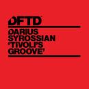 Tivoli's Groove/Darius Syrossian