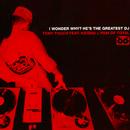 I Wonder Why? (He's the Greatest DJ)/Tony Touch