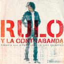 Todavía (feat. Álvaro Urquijo & Los Secretos)/Rulo y la contrabanda