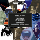 "Rebel in You / Car Crash (7"" Version) / Car Crash (Rehearsal Room Demo)/Supergrass"