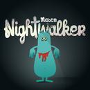 Nightwalker/Mason