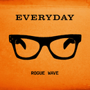 Everyday/Rogue Wave