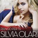 Piango per te/Silvia Olari