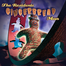 Gingerbread Man (Deluxe Version)/The Residents