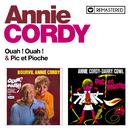 Ouah ! Ouah ! / Pic et Pioche (Remasterisé en 2020)/Annie Cordy